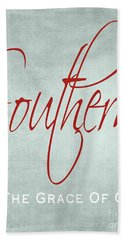 Southern By The Grace Of God Hand Towel