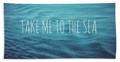 Take Me To The Sea Bath Towel by Nastasia Cook