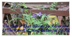 The Flower That Blooms In Adversity  Bath Towel