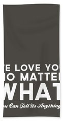 We Love You No Matter What - Grey Greeting Card Hand Towel