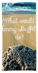 What Would Jimmy Buffett Do Hand Towel by Edward Fielding
