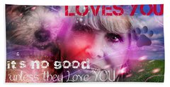 Bath Towel featuring the digital art When Somebody Loves You - 1 by Kathy Tarochione