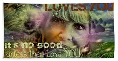 Bath Towel featuring the digital art When Somebody Loves You - 3 by Kathy Tarochione