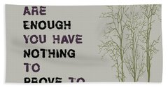You Alone Are Enough - Maya Angelou Hand Towel