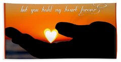 You Hold My Heart Forever By Diana Sainz Bath Towel