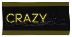 Crazy - Neon Sign 3 Bath Towel