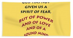2 Timothy 1 7 God Has Not Given Us A Spirit Of Fear Hand Towel