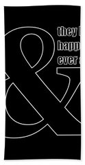 And They Lived Happily Ever After Hand Towel