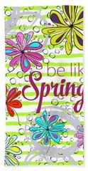 Be Like Spring Hand Towel