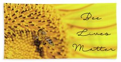 Bee Lives Matter Bath Towel