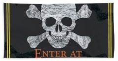 Enter At Your Own Risk  Bath Towel