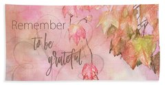 Remember To Be Grateful Hand Towel