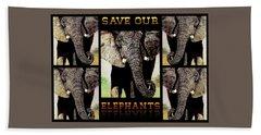Save  Our  Endangered  Elephants Bath Towel