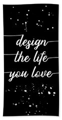 Text Art Design The Life You Love Hand Towel