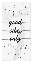 Text Art Good Vibes Only  Hand Towel