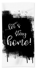 Text Art Let's Stay Home Hand Towel