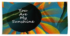 You Are My Sunshine - Typography Hand Towel