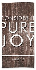 Consider It Pure Joy - James 1 2 - Bible Verses Art Hand Towel