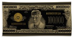 Bath Towel featuring the digital art U.s. One Hundred Thousand Dollar Bill - 1934 $100000 Usd Treasury Note In Gold On Black  by Serge Averbukh