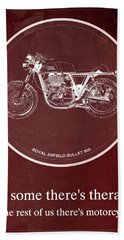 Royal Enfield Bullet 500 And Motorcycle Quote Bath Towel
