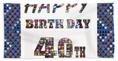 40th Happy Birthday Greeting Cards Pillows Curtains Phone Cases Tote By Navinjoshi Fineartamerica Bath Towel