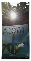 Windows From Heaven  Bath Towel