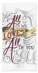 Bath Towel featuring the drawing All Of Me Loves All Of You by Cindy Garber Iverson