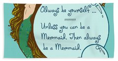 Bath Towel featuring the digital art Always Be A Mermaid by Joy McKenzie