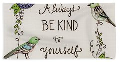 Always Be Kind To Yourself Bath Towel