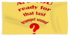 Are You Ready For The Last Trumpet Sound Hand Towel