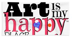 Art Is My Happy Place Hand Towel by Shelley Overton