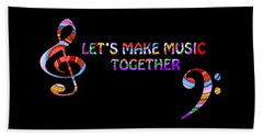 Let's Make Music Together Bath Towel