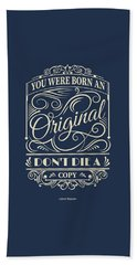 You Were Born An Original Motivational Quotes Poster Hand Towel by Lab No 4