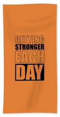 Getting Stronger Each Day Gym Motivational Quotes Poster Bath Towel