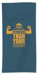 Make Yourself Stronger Than Your Excuses Gym Motivational Quotes Poster Bath Towel