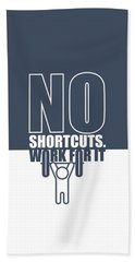 No Shortcuts Work For It Gym Motivational Quotes Poster Bath Towel