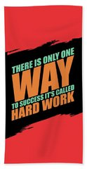 There Is Only One Way To Success Its Called Hard Work Gym Motivational Quotes Bath Towel