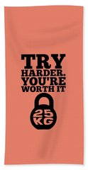 Try Harder You Are Worth It Gym Inspirational Quotes Poster Bath Towel