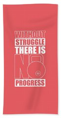 Without Struggle There Is No Progress Gym Motivational Quotes Poster Bath Towel