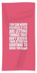 You Can Never Progress If You Are Letting Gym Inspirational Quotes Poster Hand Towel