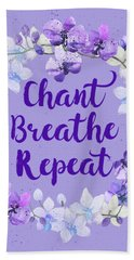 Chant, Breathe, Repeat Bath Towel by Tammy Wetzel