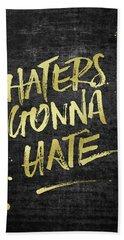 Haters Gonna Hate Gold Glitter Rough Black Grunge Bath Towel