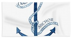 Beach House Nautical Ship Christ Is My Anchor Bath Towel by Audrey Jeanne Roberts