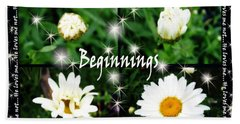 Beginnings  Bath Towel by Cathy  Beharriell