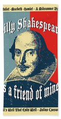 Billy Shakespeare Is A Friend Of Mine Bath Towel by Robert J Sadler