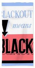 Blackout Means Black Hand Towel
