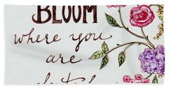 Bloom Where You Are Planted Hand Towel