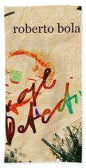 Bolano Savage Detectives Poster 2 Bath Towel