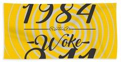 Born Into 1984 - Woke 9.11 Bath Towel