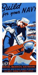 Bath Towel featuring the painting Build For Your Navy - Ww2 by War Is Hell Store